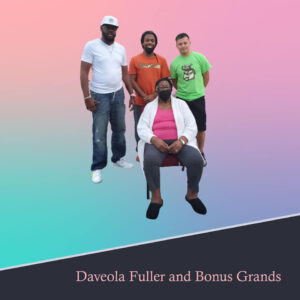 Daveola Fuller and Bonus Grands
